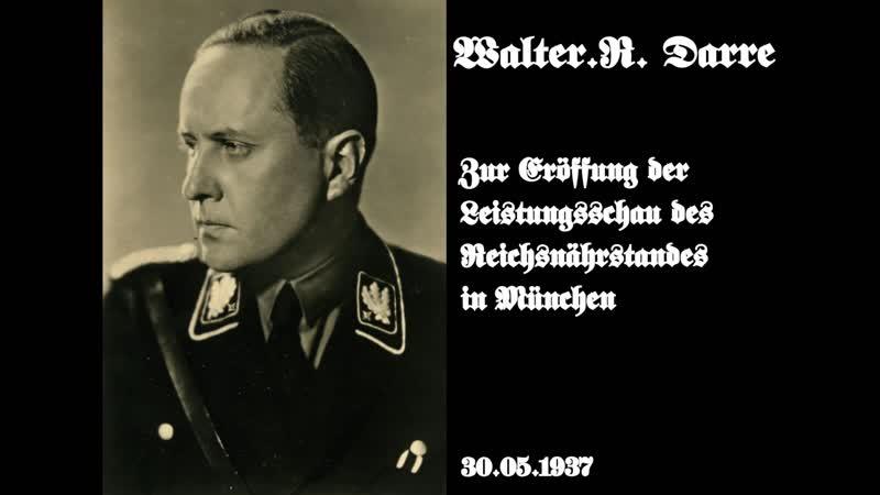 Walter.R. Darre - Zur Eröffung der Leistungsschau des Reichsnährstandes in München / 30.05.1937