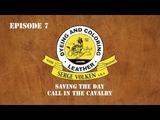episode 07 - saving the day, call the cavalry