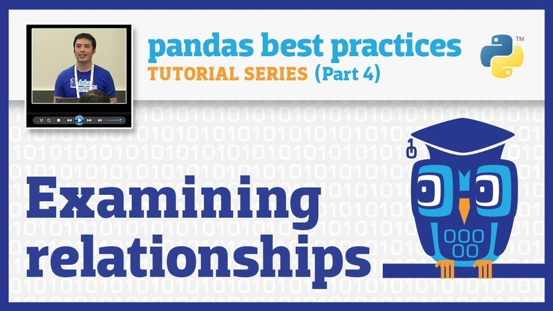 Pandas best practices (4/10): Examining relationships