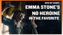 Emma Stone's No Heroine In The Favourite