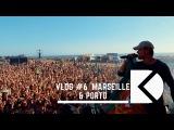 Dante Klein Vlogs #6 MARSEILLE &amp PORTO