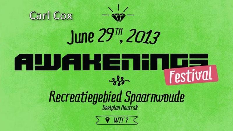 Carl Cox @ Awakenings, Spaarnewoude (NL.) [2013]