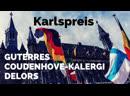 Guterres Coudenhove Kalergi Delors = Karlspreis