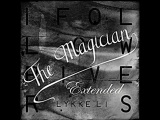 Lykke Li - I Follow Rivers (Extended The Magician Remix) HD