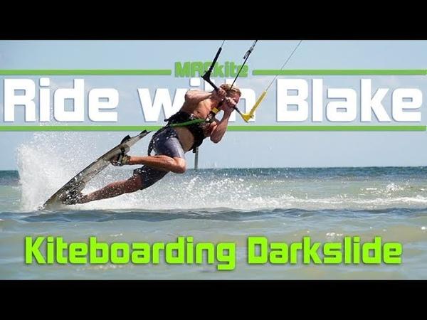 Kiteboarding: How to Darkslide - Ride with Blake Vlog 45