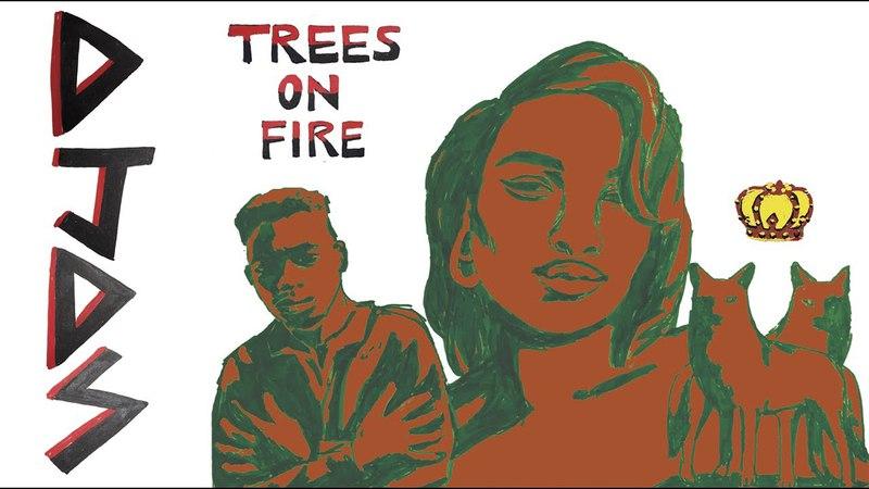 DJDS - Trees On Fire (Lyric Video)
