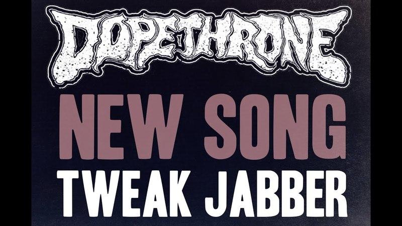 Dopethrone — Tweak Jabber (2018)
