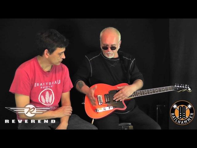Part 1 - Reverend Guitars / Railhammer Pickups: Joe Naylor with Reeves Gabrels