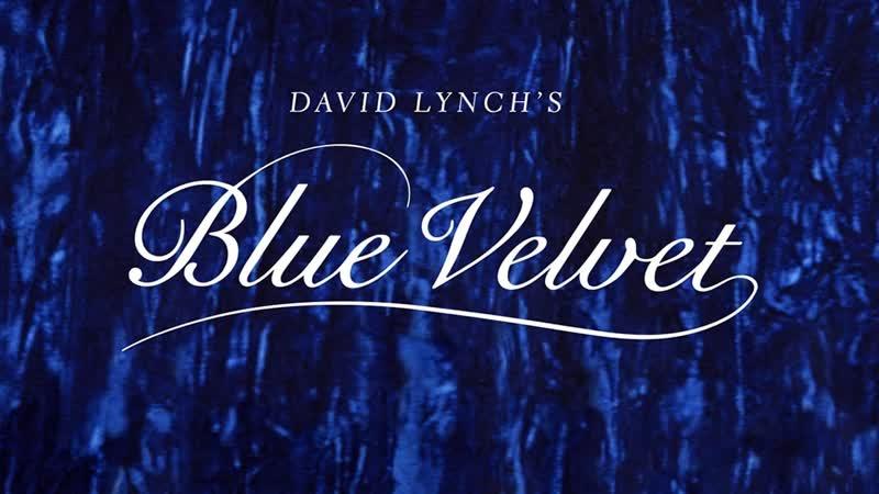 Синий бархат Blue Velvet 1986 1080р Перевод MVO 1 канал VHS era vhs