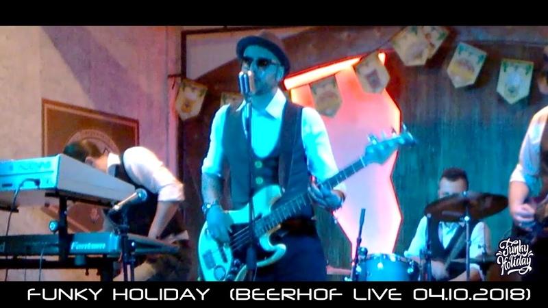 Funky Holiday - Live in Beer-Hof (04.10.2018)