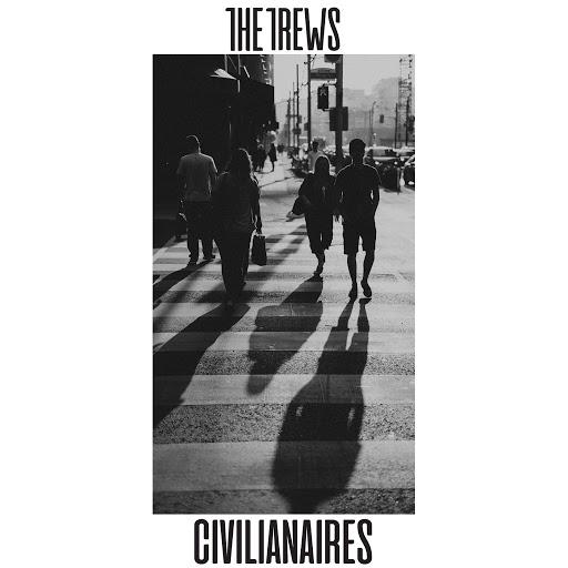 The Trews альбом Civilianaires