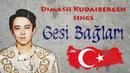 Dimash Kudaibergen sings Gesi Bağları (with background information Turkish/English lyrics)
