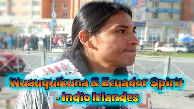 Wuauquikuna Ecuador Spirit - Indio Irlandes