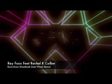 Ray Foxx feat Rachel K Collier - Boom Boom (Heartbeat) (Sami Wentz Remix)