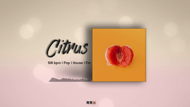 • Citrus • House/Dance | DJ Snake Type Beat | House Beat 2019