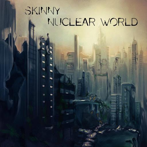 Skinny альбом Nuclear World