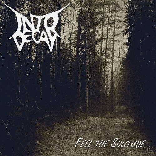 Into Decay - Feel The Solitude (EP) (2013)