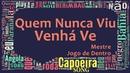 Mestre Jogo de Dentro Capoeira Angola - Quem Nunca Viu, Venhá Ver