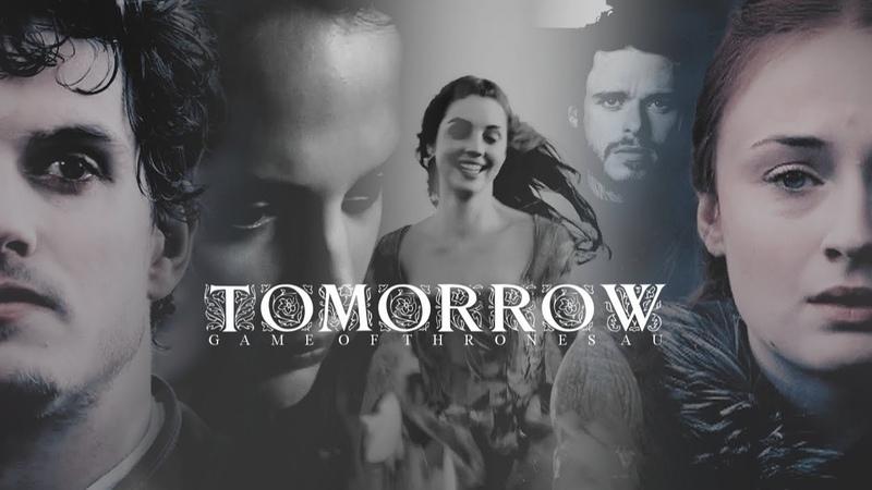 Game of Thrones AU • Tomorrow