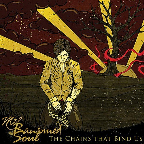 My Ransomed Soul - The Chains That Bind Us (2012)