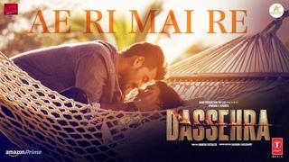 Ari Maee Re Video | Dassehra | Neil Nitin Mukesh, Tina Desai | Vijay Verma | Ustaad Rashid Khan