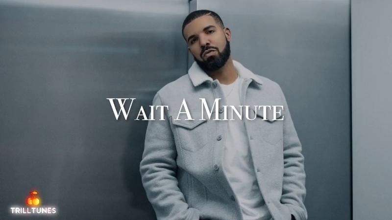Drake - Wait A Minute Ft. Post Malone (NEW 2018)