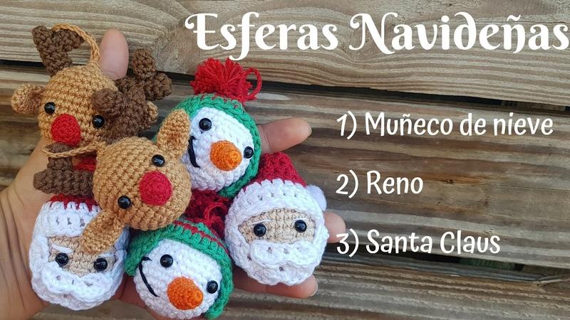 Esferas Navideñas a Crochet Tejidos a crochet Esferas Muñeco de nieve, Santa Claus, Reno