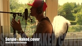Naked - Cover Remix by Sergio &amp Luciano Romain