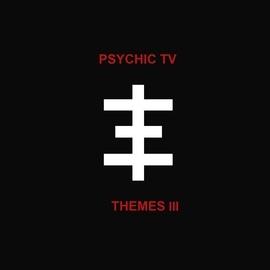 Psychic TV альбом Themes 3