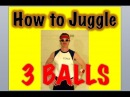Learn How to Juggle 3 Balls (Tutorial)