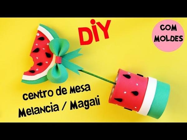 DIY MELANCIA CENTRO DE MESA, DIY CENTRO DE MESA MAGALI. COMO FAZER CENTRO DE MESA EVA