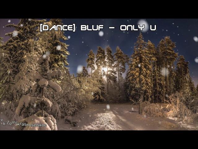 [Dance] Bluf - Only u