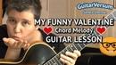 MY FUNNY VALENTINE - GUITAR LESSON Chord Melody Tutorial intermediate