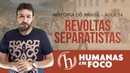 História do Brasil - Aula 14 - Revoltas separatistas