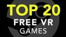 Top 20 Free VR Games on Steam Oculus Rift HTC Vive