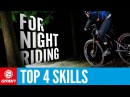 Top 4 Skills To Know Before Riding At Night Mountain Bike Skills