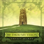 David Arkenstone альбом Be Thou My Vision: Celtic Hymns