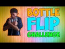 BOTTLE FLIP GHALLENGE