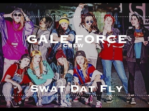 SWAT DAT FLY Anastasia Cherednikova Choreography GALE FORCE CREW