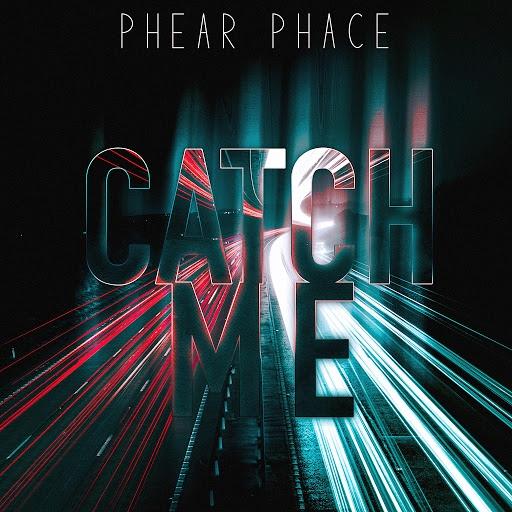 Phear Phace альбом Catch Me