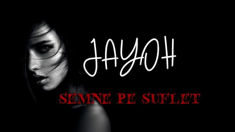 JAYOH Semne pe Suflet Official Audio