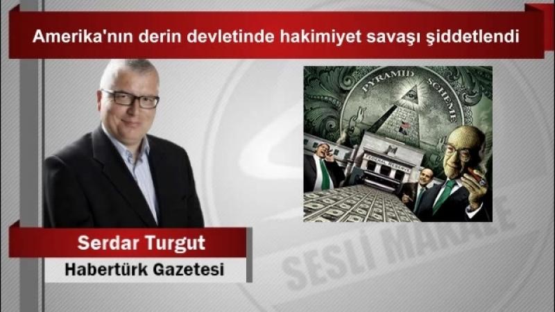 (6) Serdar Turgut Amerikanın derin devletinde hakimiyet savaşı şiddetlendi - YouTube