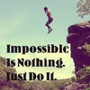 Impossible Is Nothing. Just Do It.