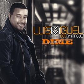 Luis Miguel Del Amargue альбом Dime
