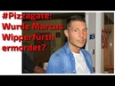 Pizzagate Deutschland: Wurde Marcus Wipperfürth ermordet?