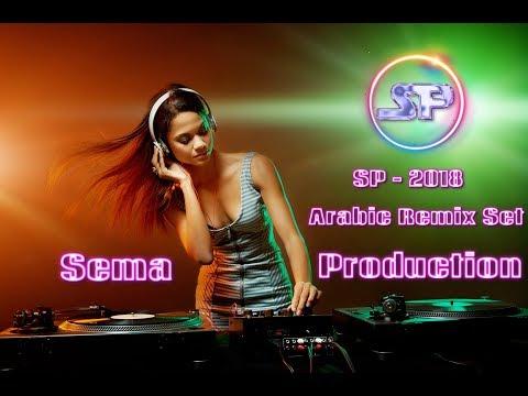 Arabic Remix Set - Sema Production 2018 (part 1)