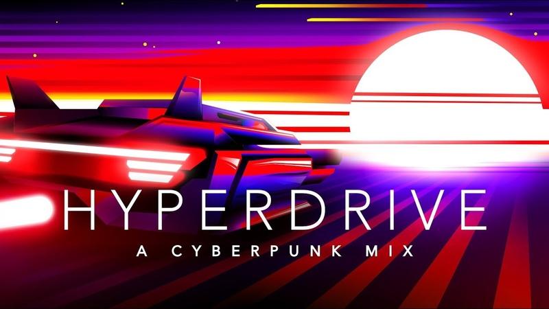 Hyperdrive - A Cyberpunk Mix