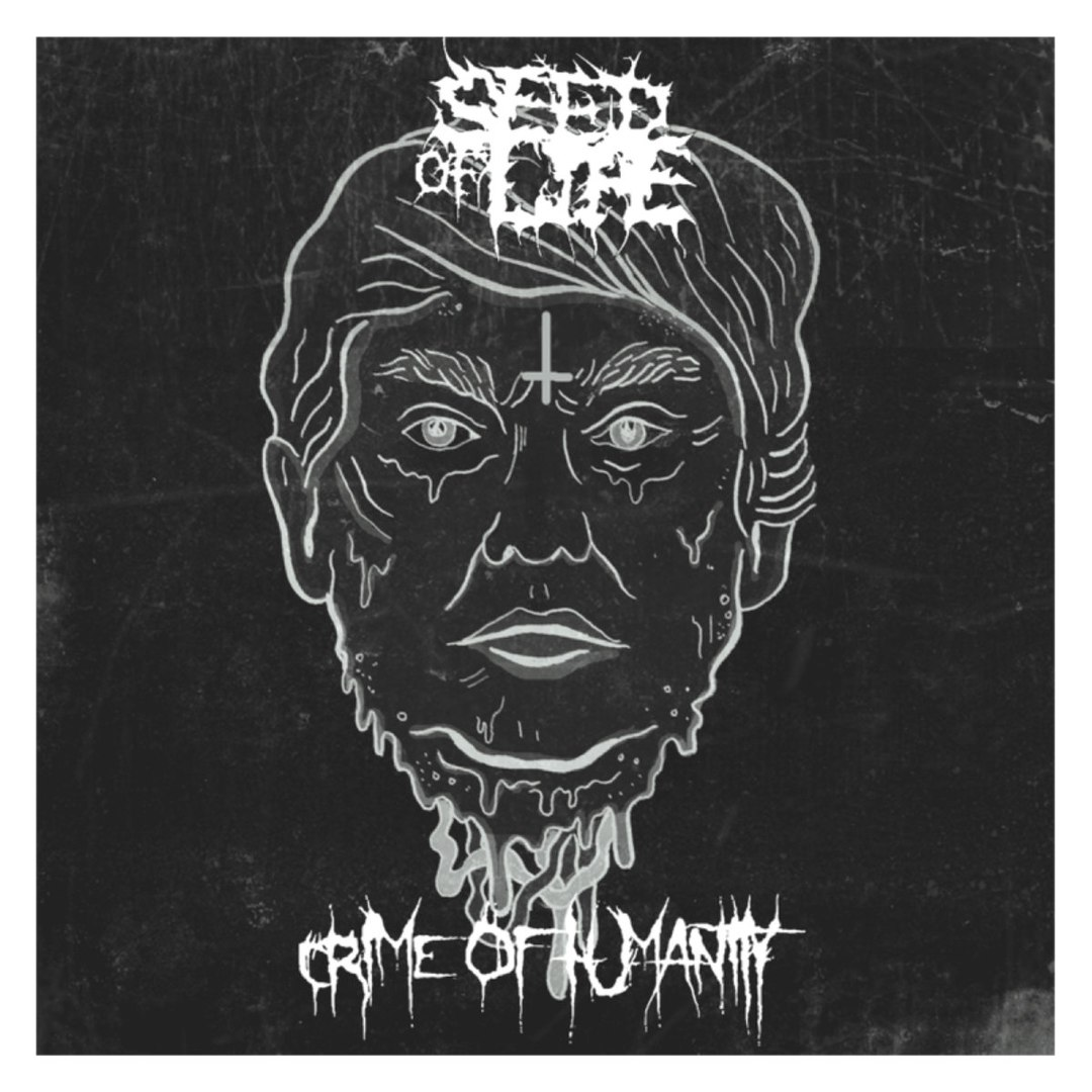 Seed Of Life - Crime Of Humanity [EP] (2016)