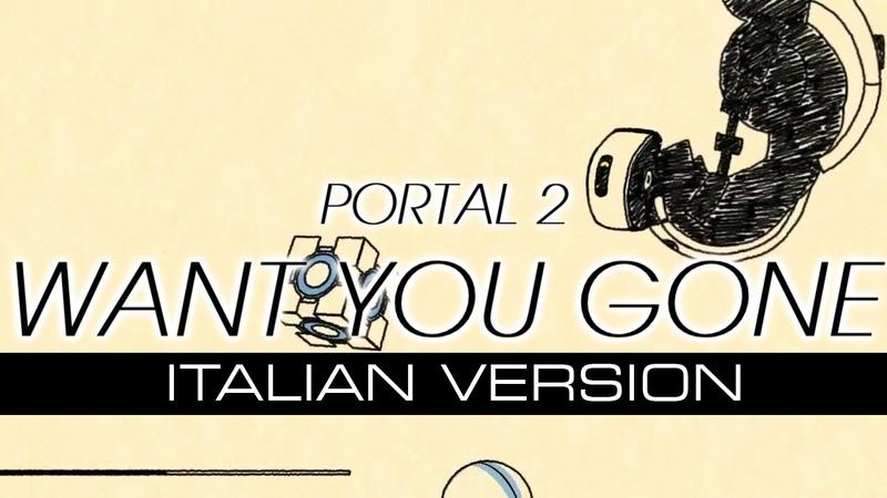 PORTAL 2 Want you gone ~Italian Version~ 9000 iscritti Thank you