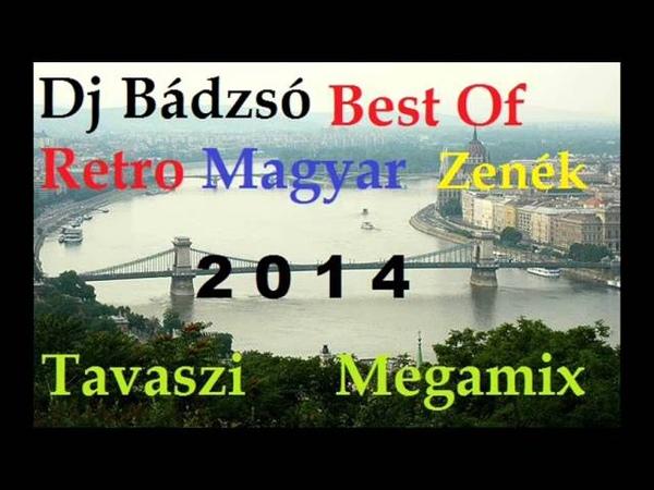 Dj Bádzsó - Best Of Retro Magyar Zenék - Tavaszi Megamix 2014